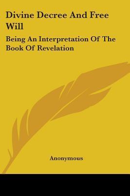 Divine Decree and Free Will