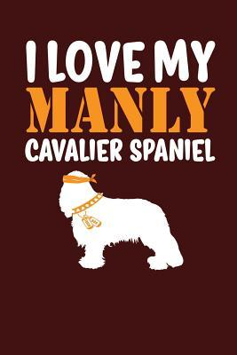 I Love My Manly Cava...