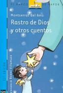 Rastro de Dios y otros cuentos/Trace of God and other Stories
