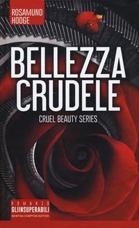 Bellezza crudele. Cruel beauty series