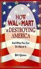 How Wal-Mart Is Destroying America