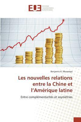 Les Nouvelles Relations Entre la Chine et l'Amerique Latine