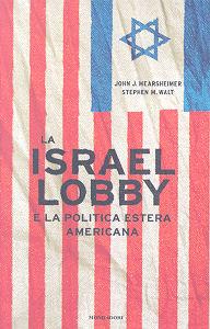 La Israel lobby e la politica estera americana