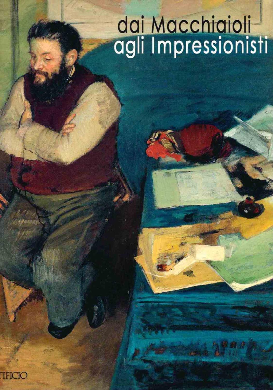 Dai Macchiaioli Agli Impressionisti