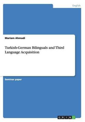 Turkish-German Bilinguals and Third Language Acquisition