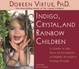 Indigo, Crystal, & Rainbow Children