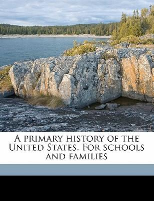 A Primary History of the United States. for Schools and Families