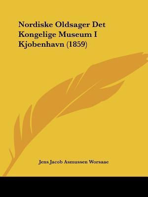 Nordiske Oldsager Det Kongelige Museum I Kjobenhavn