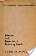 Behavior and Properties of Refractory Metals