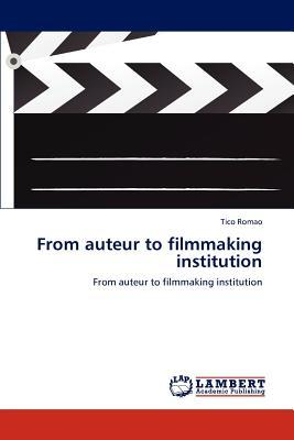 From auteur to filmmaking institution