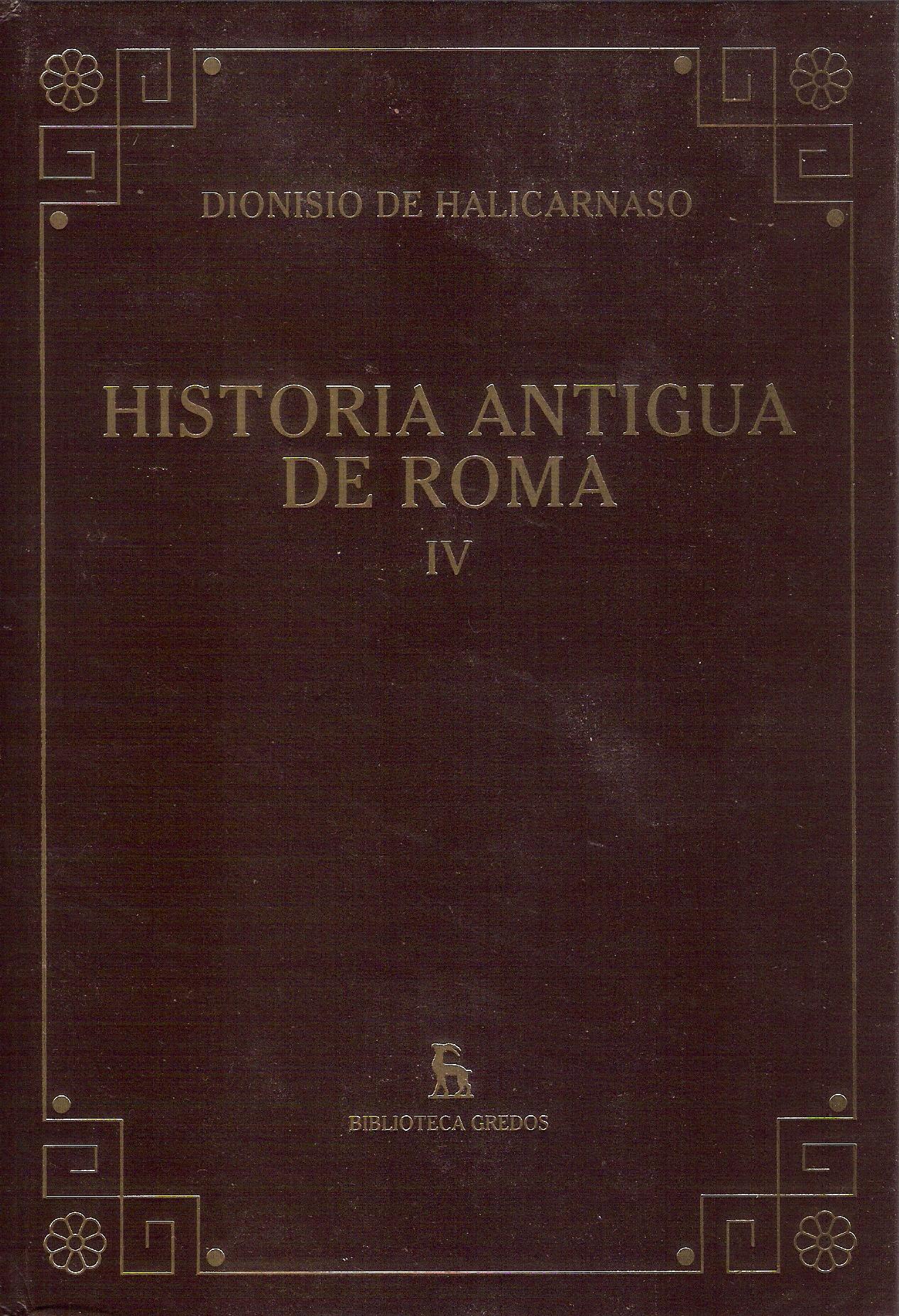 Historia Antigua de Roma IV. Libros X, XI y fragmentos de los libros XII-XX