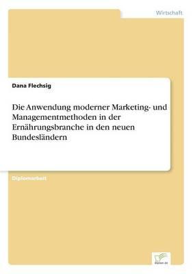 Die Anwendung moderner Marketing- und Managementmethoden in der Ernährungsbranche in den neuen Bundesländern