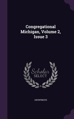 Congregational Michigan, Volume 2, Issue 3