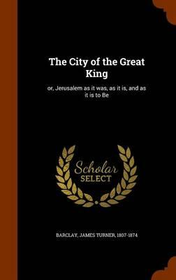 The City of the Great King