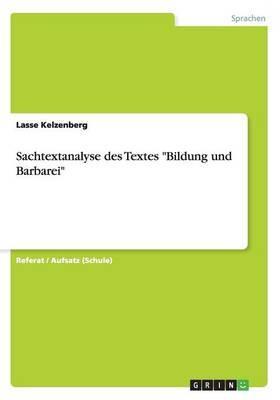 Sachtextanalyse des Textes Bildung und Barbarei
