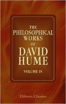 The Philosophical Works of David Hume, Vol. 4