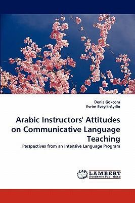 Arabic Instructors' Attitudes on Communicative Language Teaching