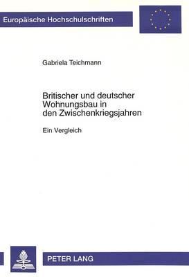 Britischer und deutscher Wohnungsbau in den Zwischenkriegsjahren