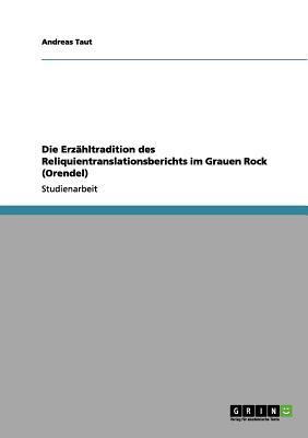 Die Erzähltradition des Reliquientranslationsberichts im Grauen Rock (Orendel)