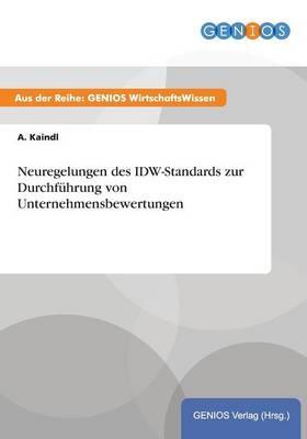 Neuregelungen des IDW-Standards zur Durchführung von Unternehmensbewertungen