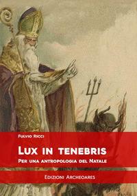 Lux in tenebris. Per una antropologia del Natale
