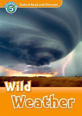Oxford read and discover. Wild weather. Livello 6. Con CD Audio