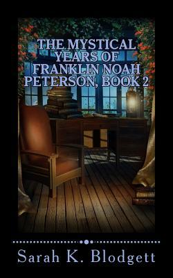 The Mystical Years of Franklin Noah Peterson