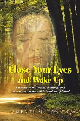 Close Your Eyes and Wake Up