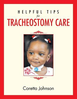 Helpful Tips for Tracheostomy Care