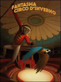 Il fantasma del circo d'inverno. Ediz. a colori