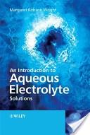 An introduction to aqueous electrolyte solutions