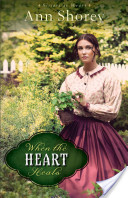 When the Heart Heals (Sisters at Heart Book #2)