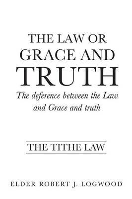 LAW OR GRACE & TRUTH