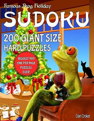 Famous Frog Holiday Sudoku 200 Giant Size Hard Puzzles, The Biggest 9 X 9 One Per Page Puzzles Ever!