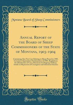Annual Report of the Board of Sheep Commissioners of the State of Montana, 1903-1904