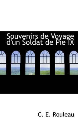 Souvenirs De Voyage D'un Soldat De Pie IX