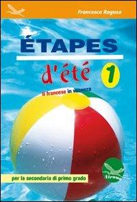 Etapes d'été. Il francese in vancanza. Ediz. italiana e francese. Con CD Audio. Per la Scuola media