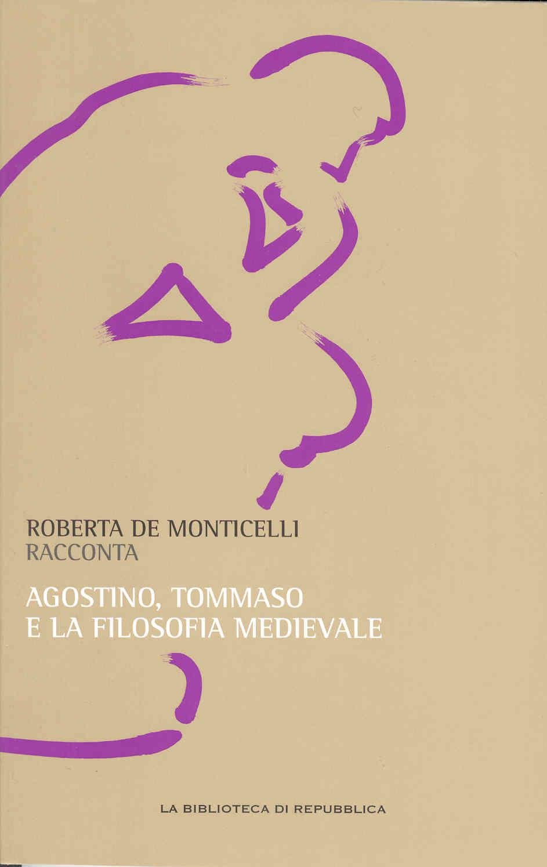 Roberta De Monticelli racconta Agostino, Tommaso e la filosofia medievale