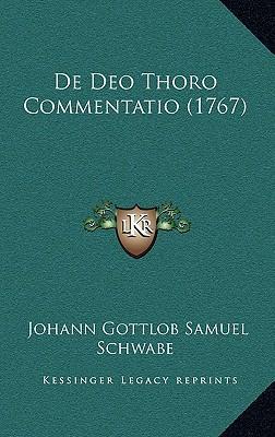 de Deo Thoro Commentatio (1767)