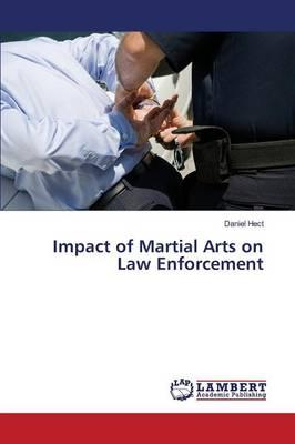 Impact of Martial Arts on Law Enforcement