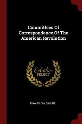 Committees of Correspondence of the American Revolution