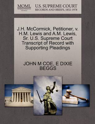 J.H. McCormick, Petitioner, V. H.M. Lewis and A.M. Lewis, Sr. U.S. Supreme Court Transcript of Record with Supporting Pleadings