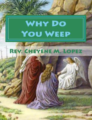 Why Do You Weep