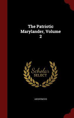 The Patriotic Marylander; Volume 2