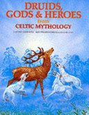 Druids, Gods and [and] Heroes from Celtic Mythology