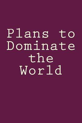 Plans to Dominate th...