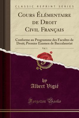 Cours Élémentaire de Droit Civil Français, Vol. 1