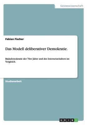 Das Modell deliberativer Demokratie