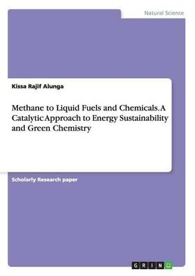 Methane to Liquid Fuels and Chemicals. A Catalytic Approach to Energy Sustainability and Green Chemistry