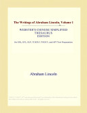 The Writings of Abraham Lincoln, Volume 1 (Webster's Chinese Simplified Thesaurus Edition)